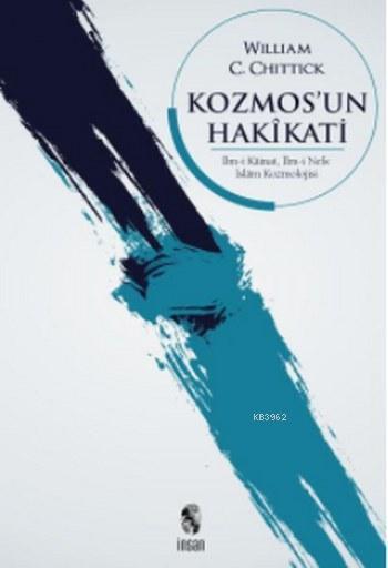 Kozmos'un Hakikati-İlm-i Kainat-İlm-i Nefs-İslam Kozmolojisi