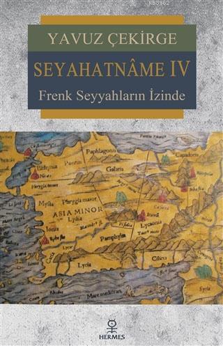 Seyahatname 4; Frenk Seyyahların İzinde
