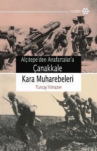 Alçıtepe'den Anafartalar'a Çanakkale Kara Muharebeleri
