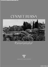 Cennet Bursa; Panoramalar