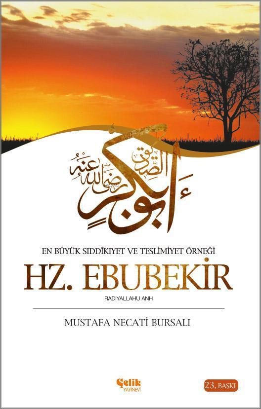 Hz. Ebubekir; En Büyük Sıddıkîyet ve Teslimiyet Örneği