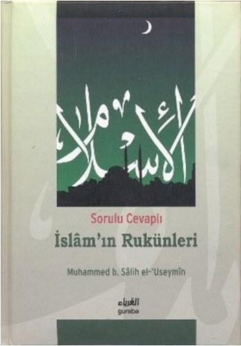 Sorulu Cevaplı İslamı'ın Rukünleri