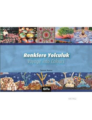 Renklere Yolculuk; Voyage into Colours
