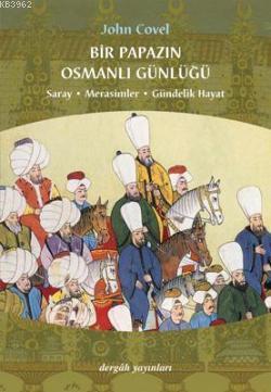 Bir Papazın Osmanlı Günlüğü; Saray * Merasimler * Gündelik Hayat