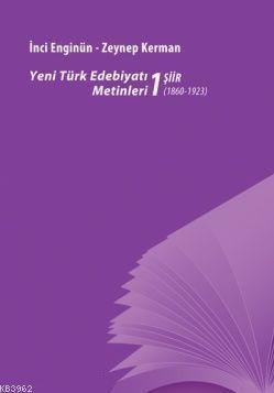 Yeni Türk Edebiyatı Metinleri 1 - Şiir (1860- 1923)