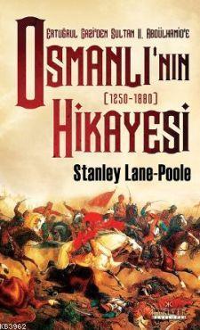 Osmanlı'nın Hikayesi; Ertuğrul Gazi'den Sultan 2. Abdülhamid'e - 1250-1880