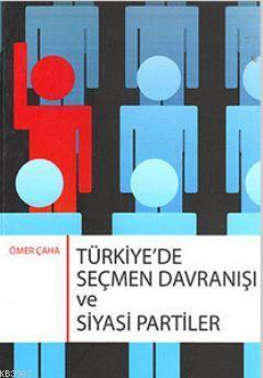 Türkiye'de Seçmen Davranışı ve Siyasi Partiler