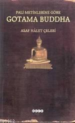 Pali Metinlerine Göre; Gotama Buddha