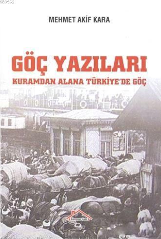 Göç Yazıları; Kuramdan Alana Türkiye'de Göç