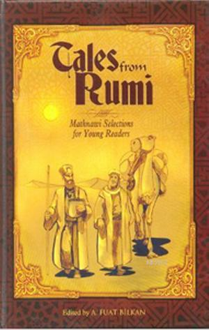 Tales from Rumi; Mathnawi Selections for Young Readers