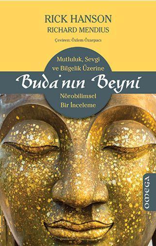 Buda'nın Beyni; Mutluluk, Sevgi ve Bilgelik Üzerine Nörobilimsel Bir İnceleme