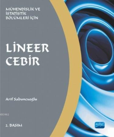 Lineer Cebir; Mühendislik Ve İstatistik Bölümleri İçin
