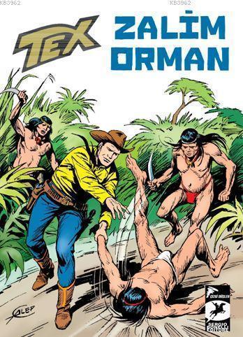 Tex Klasik Seri 42; Zalim Orman/Hainin Yüzü