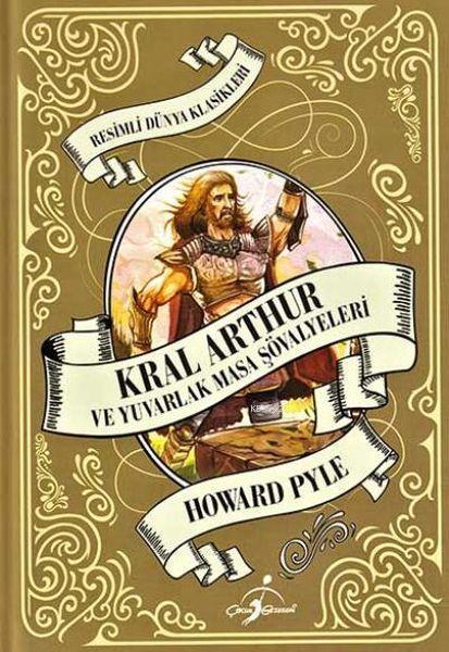 Kral Arthur ve Yuvarlak Masa Şövalyeleri; Resimli Dünya Klasikleri