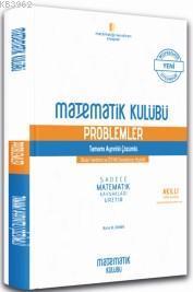 Matematik Kulübü Problemler Tamamı Ayrıntılı Çözümlü