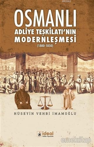 Osmanlı Adliye Teşkilatı'nın Modernleşmesi 1800 - 1850