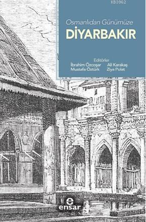 Osmanlı'dan Günümüze Diyarbakır