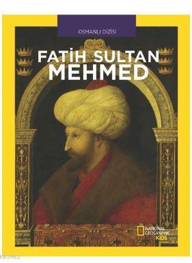 Fatih Sultan Mehmed; National Geographic Kids