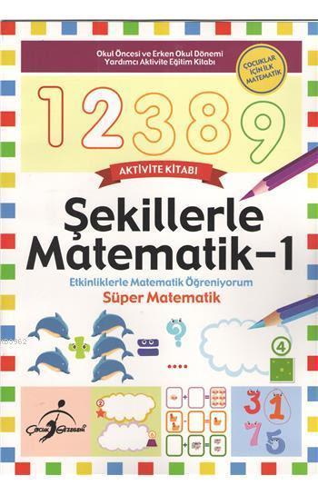 Şekillerle Matematik 1; Etkinliklerle Matematik Öğreniyorum - Süper Matematik