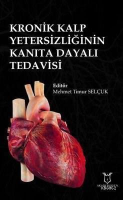 Kronik Kalp Yetersizliğinin Kanıta Dayalı Tedavisi