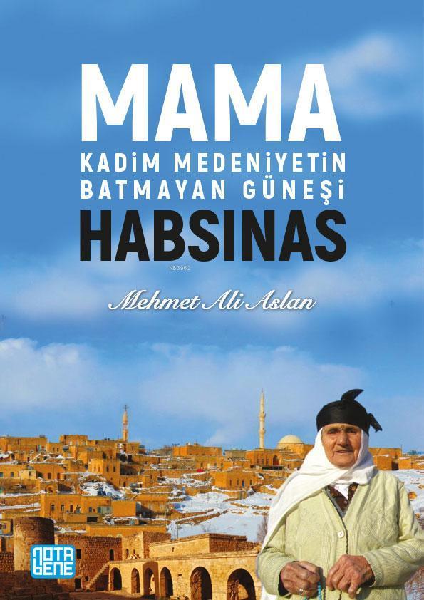 Mama Habsinas, Kadim Medeniyetin Batmayan Güneşi