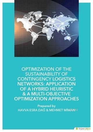 Optimization of The Sustainability of Contingency Logistics Networks; Application of a Hybrid Heuristic - A Multi - Objective Optimization Approaches