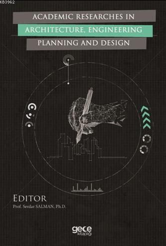 Academic Researches In Architecture, Engineering Planning And Design