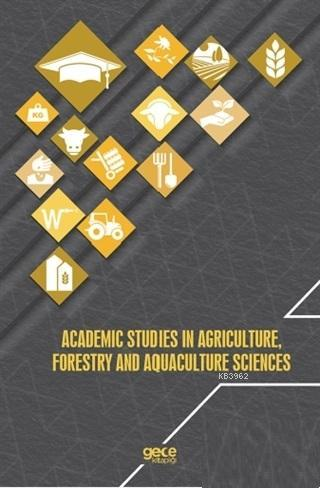 Academic Studies In Agriculture Forestry And Aquaculture Sciences