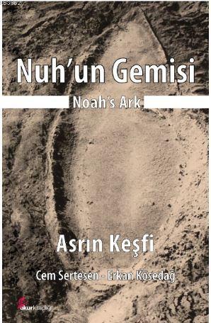 Nuh'un Gemisi - Asrın Keşfi
