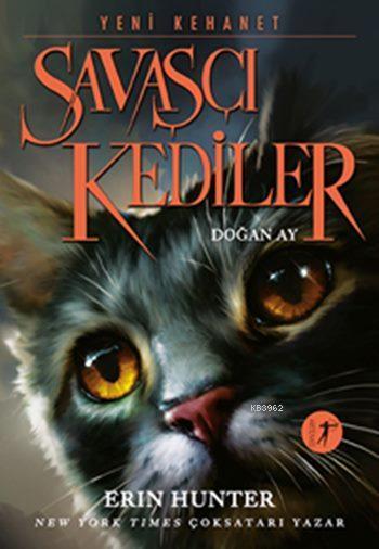 Savaşçı Kediler - Doğan Ay; Yeni Kehanet