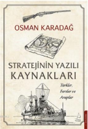 Stratejinin Yazılı Kaynakları; Türkler, Farslar ve Araplar