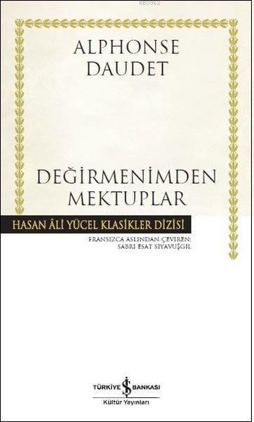 Değirmenimden Mektuplar (Ciltli); Hasan Ali Yücel Klasikler Dizisi
