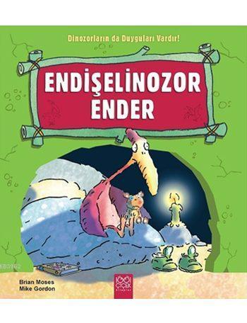Endişelinozor Ender; Dinozorların da Duyguları Vardır!