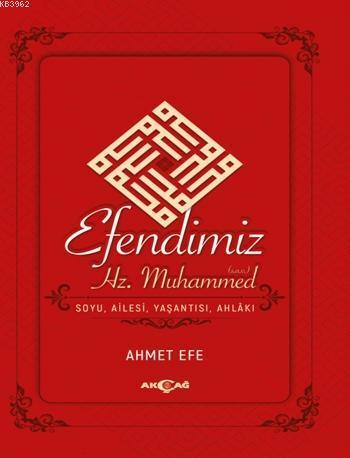 Efendimiz Hz. Muhammed Soyu Ailesi, Yaşantısı, Ahlakı