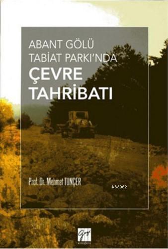 Abant Gölü Tabiat Parkı'nda Çevre Tahribatı