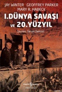 1. Dünya Savaşı ve 20. Yüzyıl