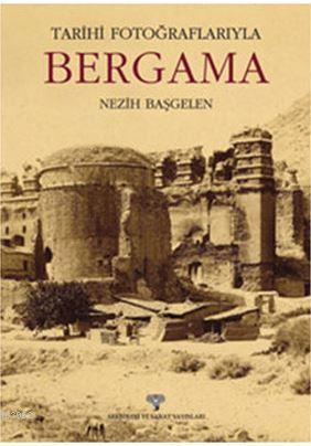 Tarihi Fotoğraflarıyla Bergama