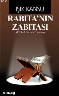 Rabıta'nın Zabıtası; AKP Kadrolarının Özgeçmişi
