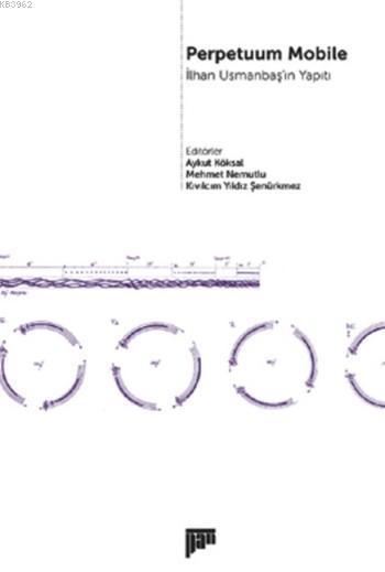 Perpetuum Mobile; İlhan Usmanbaş'ın Yapıtı