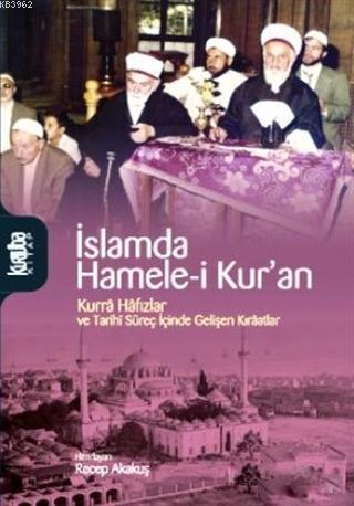 İslamda Hamele-i Kur'an; Kurra Hafızlar ve Tarihi Süreç İçinde Gelişen Kıraatlar