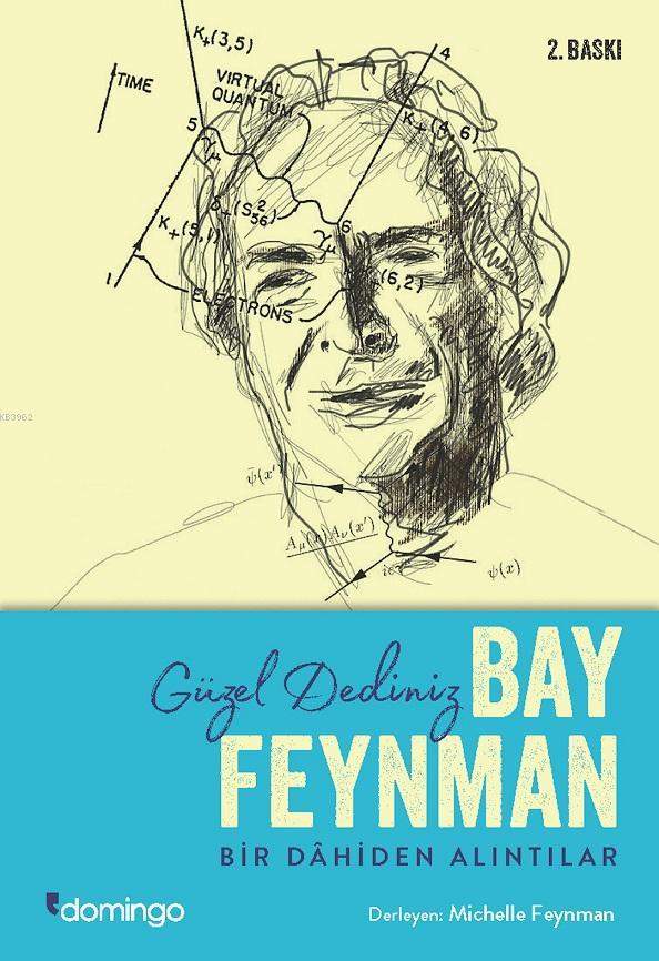 Güzel Dediniz Bay Feynman; Bir Dahiden Alıntılar