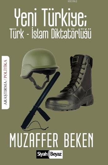 Yeni Türkiye: Türk- İslam Diktatörlüğü
