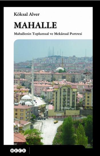 Mahalle; Mahallenin Toplumsal ve Mekansal Portresi