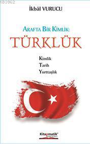 Türklük; Arafta Bir Kimlik