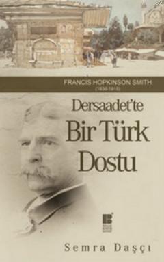 Dersaadet'te Bir Türk Dostu - Francis Hopkinson Smith (1838-1915)