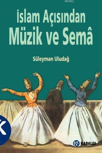 İslam Açısından Müzik ve Semâ