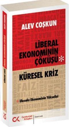 Liberal Ekonominin Çöküşü; Küresel Kriz