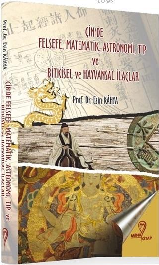 Çin'de Felsefe Matematik Astronomi Tıp ve Bitkisel ve Hayvansal İlaçlar