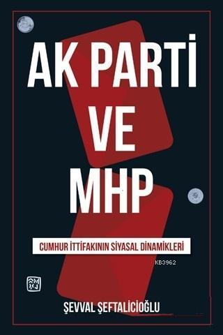 AK Parti ve MHP Cumhur İttifakının Siyasal Dinamikleri