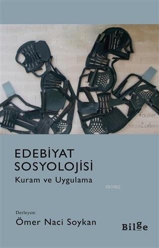 Edebiyat Sosyolojisi; Kuram ve Uygulama